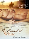 The Sound of White (eBook): Cattle Valley Series, Book 8