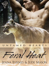 Feral Heat (eBook): Untamed Hearts Series, Book 1