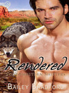 Rendered (eBook): Southwestern Shifters Series, Book 4