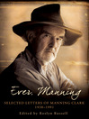 Ever, Manning (eBook): Selected Letters of Manning Clark 1938-1991