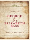 The Letters of George and Elizabeth Bass (eBook)