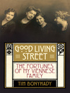 Good Living Street (eBook): The Fortunes of My Viennese Family