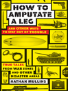 How to Amputate a Leg (eBook): And Other Ways to Stay Out of Trouble