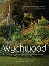 Wychwood (eBook): The Making of one of the World's Most Magical Gardens