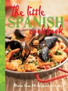 The Little Spanish Cookbook (eBook): More Than 80 Delicious Recipes
