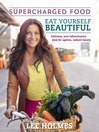 Eat Yourself Beautiful (eBook): Supercharged Food