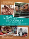The Man Who Loved Crocodiles and Stories of Other Adventurous Australians (eBook)