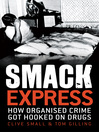 Smack Express (eBook): How Organised Crime Got Hooked on Drugs