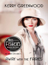 Away With the Fairies (eBook): Miss Fisher's Murder Mysteries