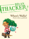 Where's Wallis? (eBook): (Travels Without a Guidebook)