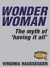 Wonder Woman (eBook): The Myth of 'Having It All'