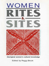 Women, Rites and Sites (eBook): Aboriginal Women's Cultural Knowledge