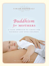 Buddhism for Mothers (eBook): A Calm Approach to Caring for Yourself and Your Children