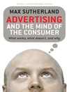 Advertising and the Mind of the Consumer (eBook): What Works, What Doesn't, and Why