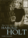 The Life and Death of Harold Holt (eBook)