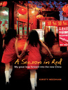 A Season in Red (eBook): My Great Leap Forward into the New China