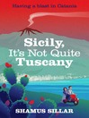 Sicily, It's Not Quite Tuscany (eBook)
