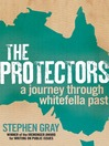 The Protectors (eBook): A Journey Through Whitefella Past