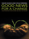 Good News for a Change (eBook): How Everyday People are Helping the Planet