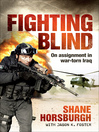 Fighting Blind (eBook): On Assignment in War-Torn Iraq