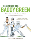 Legends of the Baggy Green (eBook): Dubious Behaviour and Achievements from Cricket's Chequered History