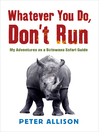 Whatever You Do, Don't Run (eBook): My Adventures as a Botswana Safari Guide