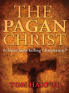 The Pagan Christ (eBook): Is Blind Faith Killing Christianity?