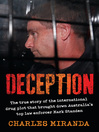 Deception (eBook): The True Story of the International Drug Plot that Brought Down Australia's Top Law Enforcer Mark Standen