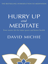 Hurry Up and Meditate (eBook): Your Starter Kit for Inner Peace and Better Health
