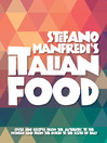 Stefano Manfredi's Italian Food (eBook): Over 500 Italian Recipes from the Traditional to the Modern and from the North to the South