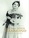 Dame Joan Hammond (eBook): Love & Music