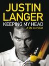 Keeping My Head (eBook): A Life in Cricket