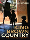 King Brown Country (eBook): The Betrayal of Papunya