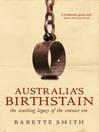 Australia's Birthstain (eBook): The Startling Legacy of the Convict Era