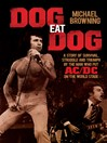 Dog Eat Dog (eBook): A Story of Survival, Struggle and Triumph by the Man who put AC/DC on the World Stage