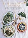 My Petite Kitchen Cookbook (eBook): Simple Wholefood Recipes