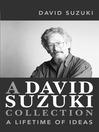A David Suzuki Collection (eBook): A Lifetime of Ideas