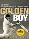 Golden Boy (eBook): Kim Hughes and the Bad Old Days of Australian Cricket