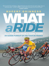 What a Ride (eBook): An Aussie Pursuit of the Tour de France