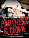 Partners and Crime (eBook): The True Stories of Eight Women and Their Lives with Notorious Men