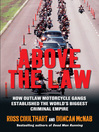 Above the Law (eBook): How Outlaw Motorcycle Gangs Became the World's Biggest Criminal Empire