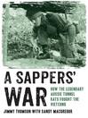 A Sappers' War (eBook): How the Legendary Aussie Tunnel Rats Fought the Vietcong