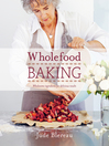 Wholefood Baking (eBook): Wholesome Ingredients for Delicious Results