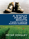 A Stout Pair of Boots (eBook): A Guide to Exploring Australia's Battlefields