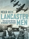 Lancaster Men (eBook): The Aussie Heroes of Bomber Command