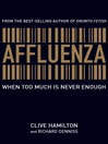 Affluenza (eBook): When Too Much is Never Enough