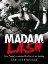 Madam Lash (eBook): Gretel Pinniger's Scandalous Life of Sex, Art and Bondage