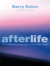 Afterlife (eBook): Uncovering the Secrets of Life after Death