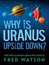 Why is Uranus Upside Down? (eBook): And Other Questions About the Universe
