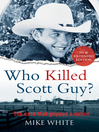 Who Killed Scott Guy? (eBook): The Case That Gripped a Nation